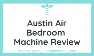 Austin Air Bedroom Machine Air Purifier: Trusted Review & Specs