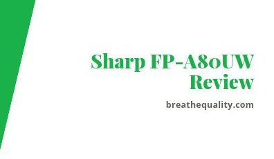 Sharp FP-A80UW Air Purifier: Trusted Review & Specs