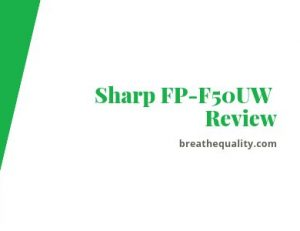 Sharp FP-F50UW Air Purifier: Trusted Review & Specs