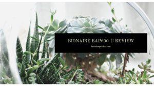 Bionaire BAP600-U Air Purifier: Trusted Review & Specs