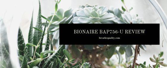 Bionaire BAP756-U Air Purifier: Trusted Review & Specs
