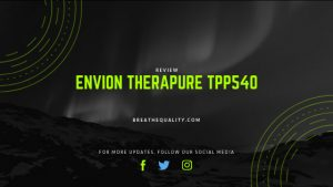 Envion Therapure TPP540 Air Purifier: Trusted Review & Specs