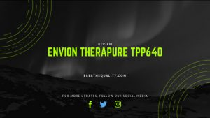 Envion Therapure TPP640 Air Purifier: Trusted Review & Specs